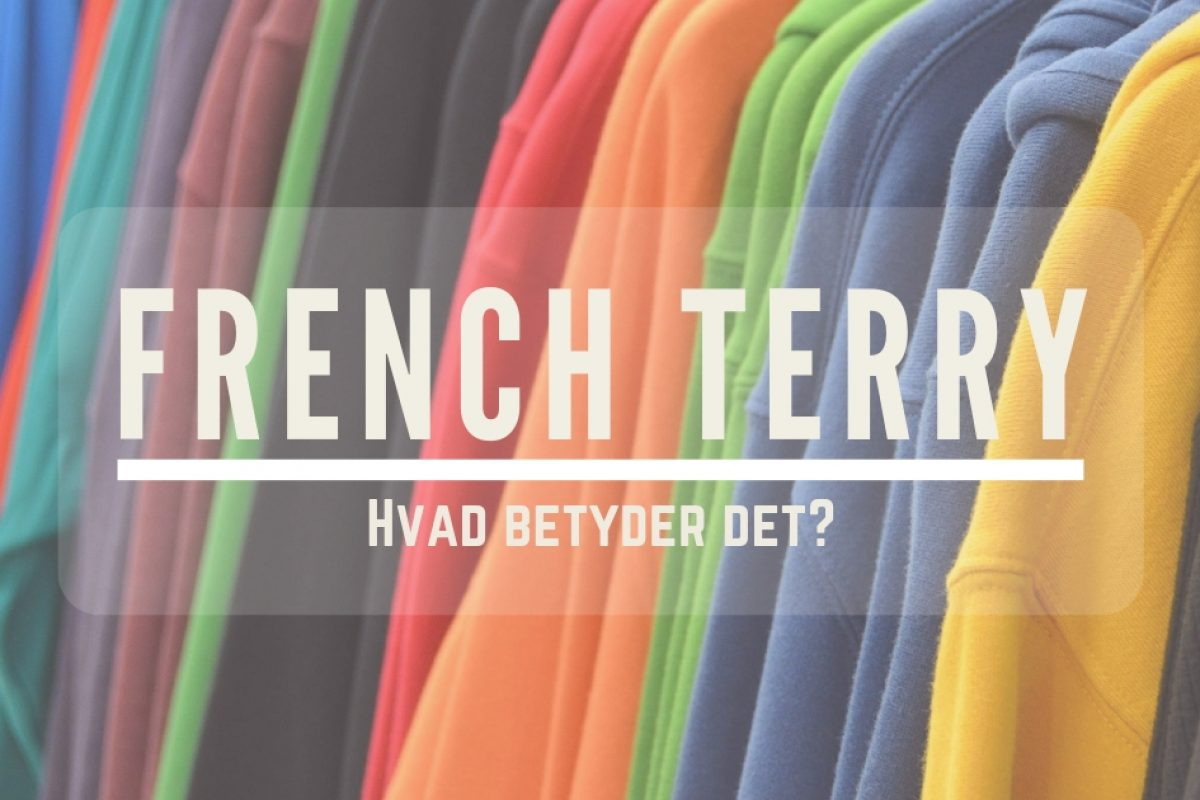 Hvad er French Terry?